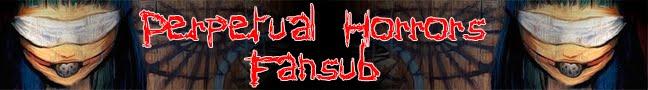Perpetual Horrors Fansub
