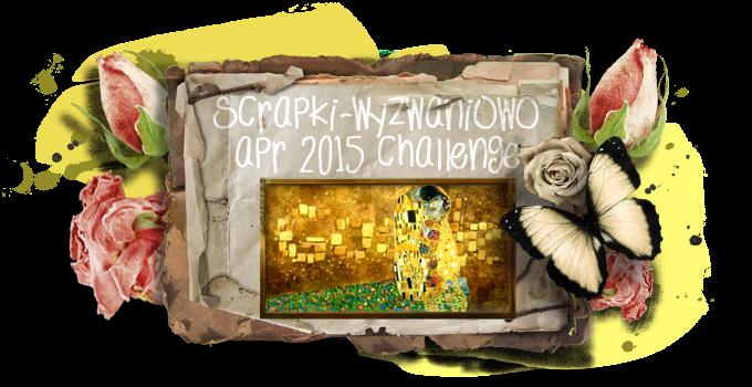 http://scrapki-wyzwaniowo.blogspot.com/2015/04/april-challenge-gustav-klimt-second.html
