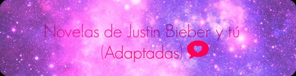 Novelas de Justin Bieber y tu (Adaptadas) {♥}