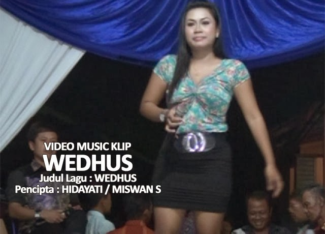 "Judul Video : Musik Klip ""WEDUS / WEDHUS"" 