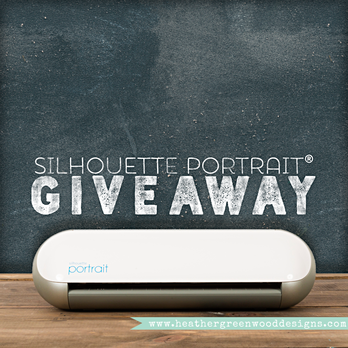 Silhouette Portrait Giveaway hosted by Heather Greenwood Designs