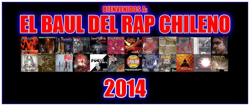 Bienvenidos A El Baul Del Rap Chileno 2014 Volviendo Al Pasado