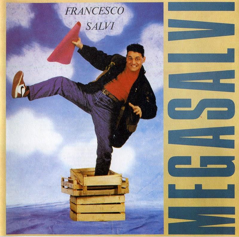Francesco Salvi Megasalvi canzoni