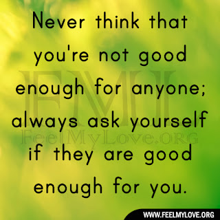 Never think that you're not good enough