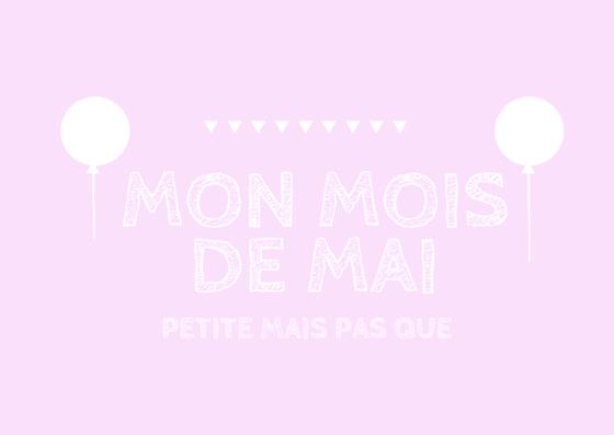 mon-moi-de-mai-petitemaispasque-blog