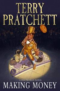"Cover of ""Making Money"", a novel by Terry Pratchett"