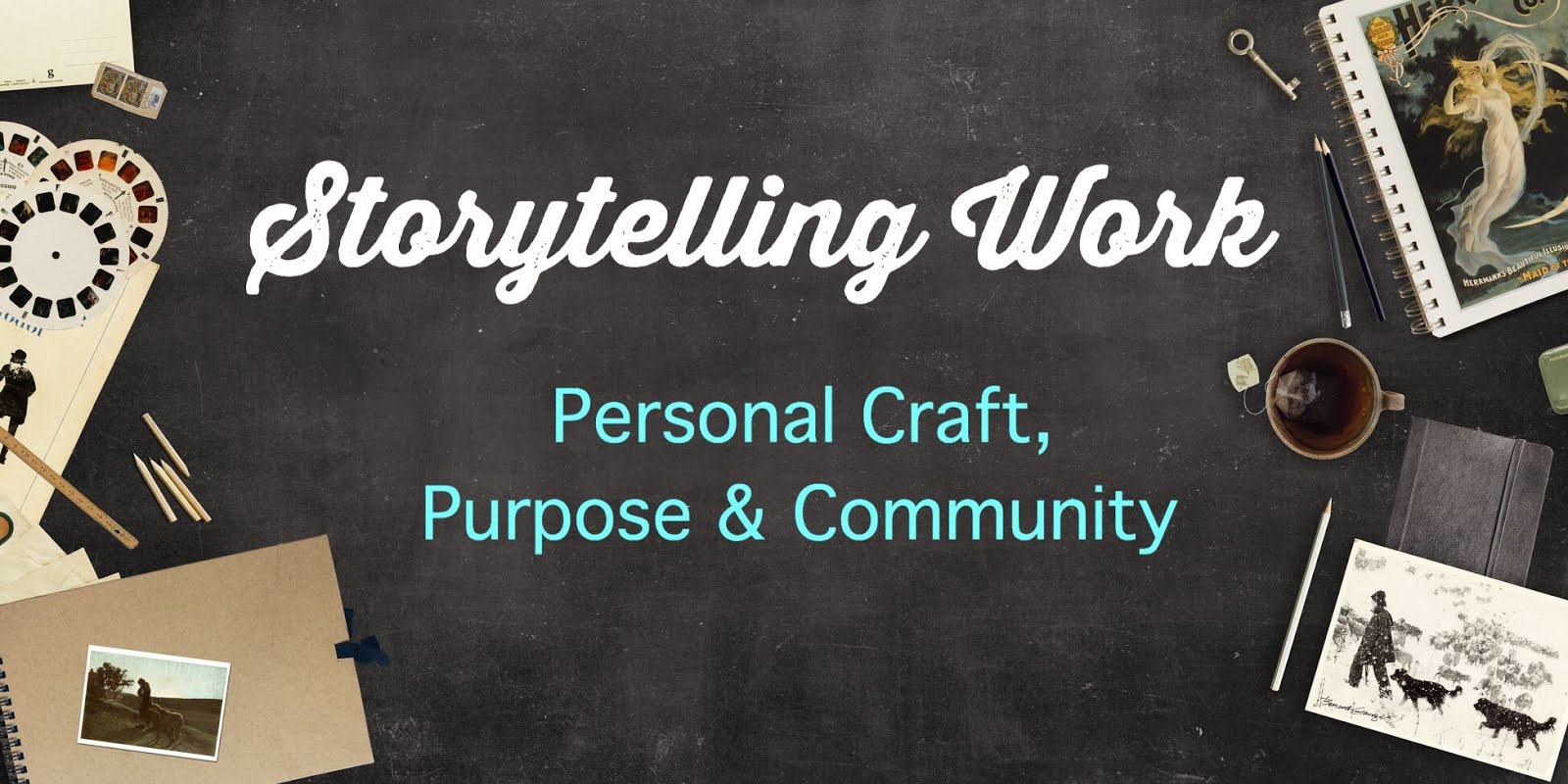 Storytelling work: Personal Craft, Purpose and Community