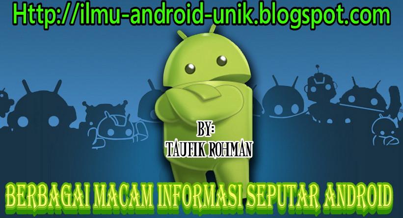 Informasi Android Unik