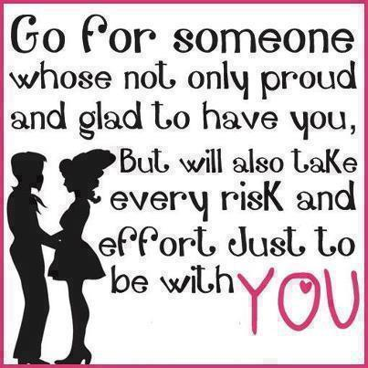 go for someone whose not only proud and gland to have you