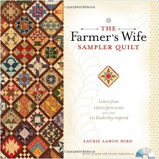 The Farmer's Wife Sampler Quilt; Letters from 1920s farm wives and the 111 blocks they inspired by Laurie Aaron Hird
