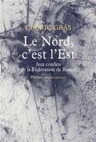 Le Nord, c'est l'Est, Cédric Gras
