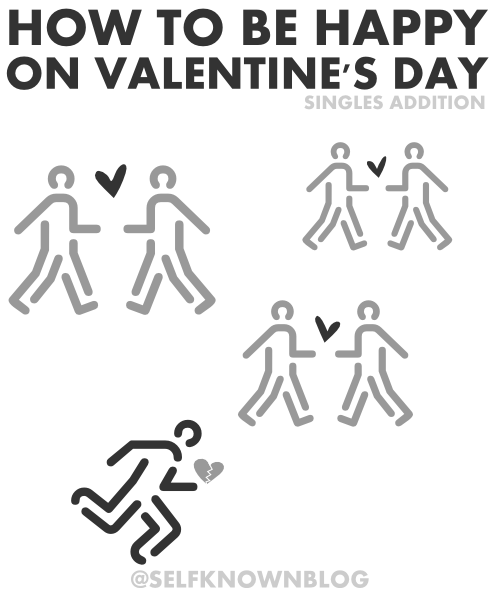 How to be happily single on valentines day self known so here are some tips on how to be happy on valentines day singles addition ccuart Gallery