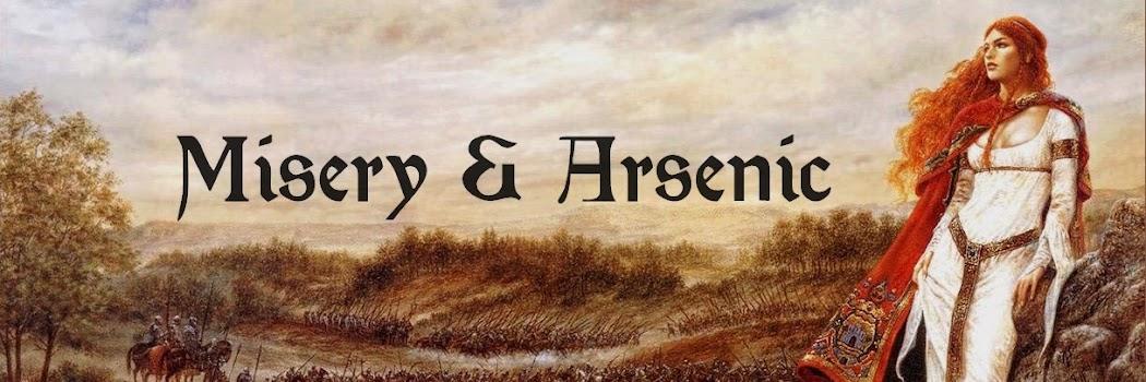 Misery & Arsenic.