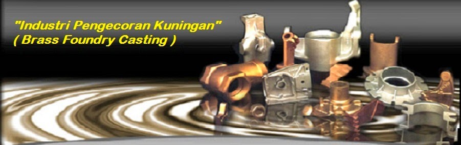 Industri Manufaktur Pengecoran Kuningan ( Brass Foundry )