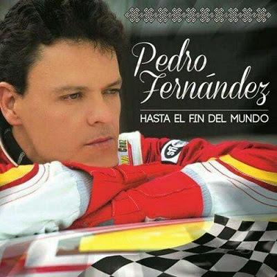 Pedro Fernandez – Hasta El Fin Del Mundo (Disco Oficial) (2014)