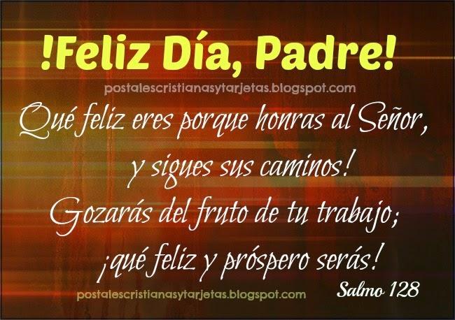 Feliz Día, Padre que amas a Dios. Feliz día del padre con versos de la Biblia para papá, papi, bendiciones para la familia, postales cristianas tarjetas para descargar y etiquetar amigos padres, tíos, abuelos, hermanos papás.