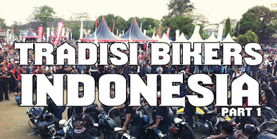 3 Tradisi Bikers Indonesia