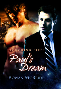 Touching Fire: Paul&#39;s Dream