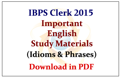 Ibps Clerk 2015 Important English Study Materials Idioms And