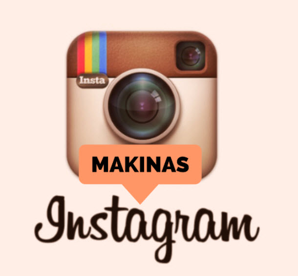 MAKINAS EN                                    INSTAGRAM