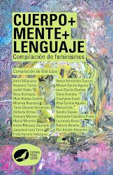 CUERPO+MENTE+LENGUAJE. Compilación de feminismos