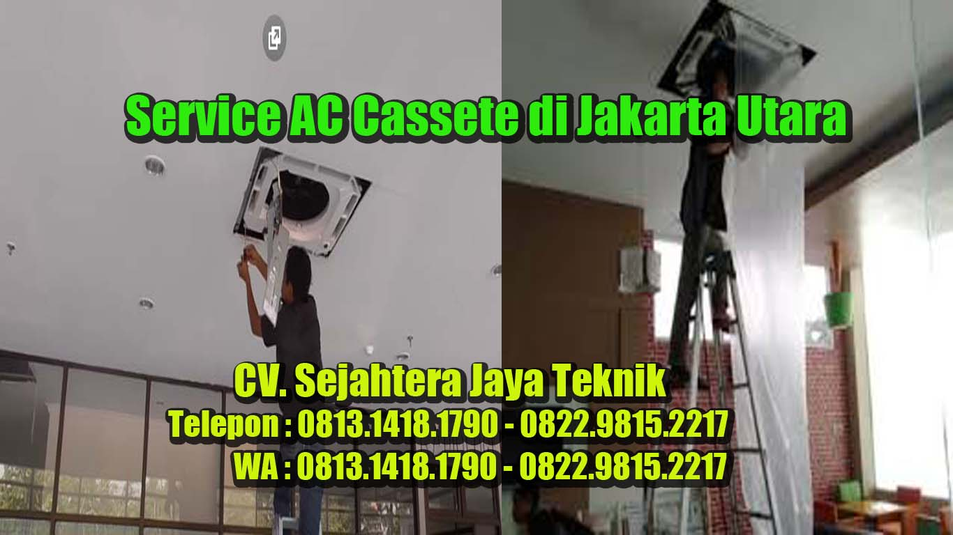 Jasa Service AC Cassete di Jakarta Utara