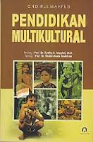 Judul Buku : PENDIDIKAN MULTIKULTURAL Pengarang : Choirul Mahfud Penerbit : Pustaka Pelajar
