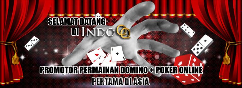 Daftar Situs Judi Domino Poker Online 99 Kiu Kiu Terpercaya IndoQQ.com