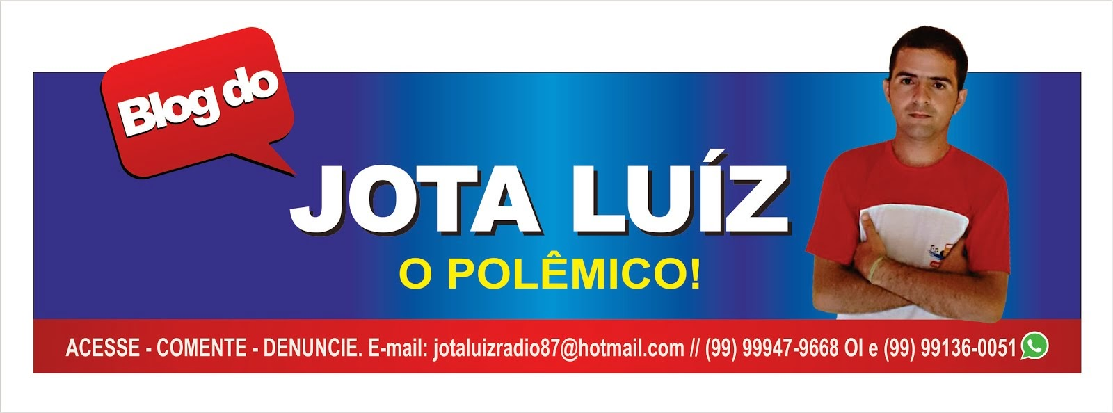 Blog do Jota Luiz / O POLÊMICO