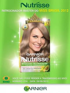 Garnier Nutrisse é a patrocinadora Master do Miss Brasil 2012!!!