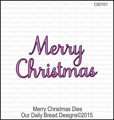 Our Daily Bread Designs Custom Dies: Merry Christmas