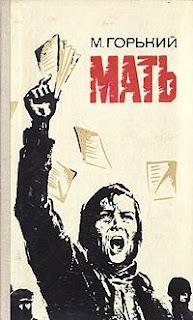 """""""El Primero de Mayo en """"La madre"""" de Maximo Gorki"""" - publicado en el blog Crítica Marxista-Leninista el 1º de mayo de 2013 - contiene links a dos comunicados sobre el 1º de Mayo Gorky+-+La+madre"""