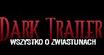 Zwiastunownia Dark Trailer