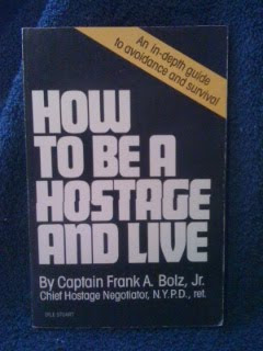 How to Be a Hostage and Live, Bolz, Frank A., Jr.