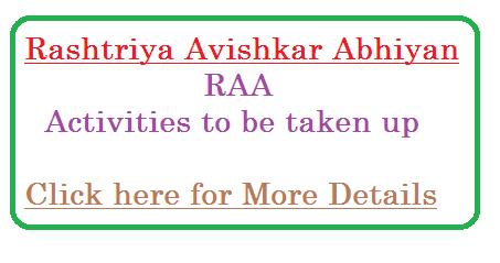 RAA Rashtriya Avishkar Abhiyan Activities | SSA Sarva Shiksha Abhiyan | Activities to be taken up in the scheme of Rashtriya Avishkar Abhiyan which is inaugurated by late Sri APJ Abdul Kalam MHRD India