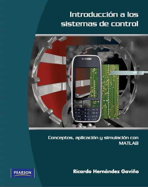 Introducción a los sistemas de control: Conceptos, aplicaciones y simulación con MATLAB   Ricardo Hernández Gaviño FreeLibros