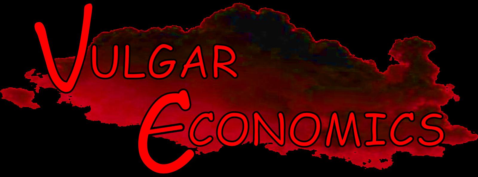 Vulgar Economics