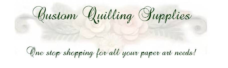 Custom Quilling Supplies
