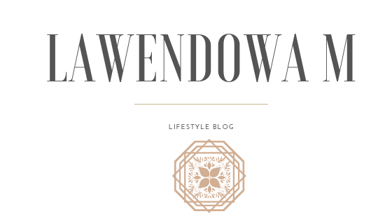 lawendowam lifestyle blog