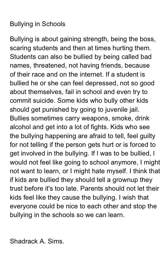 bullying in schools essays What is a good thesis statement about bullying update cancel ad by fiverrcom writing bullying is bad for everyone will leave too many questions in the reader's minds but writing something like cyber bullying in high school can lead to psychological trauma that is often.