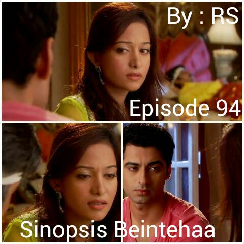 Sinopsis Beintehaa Episode 94
