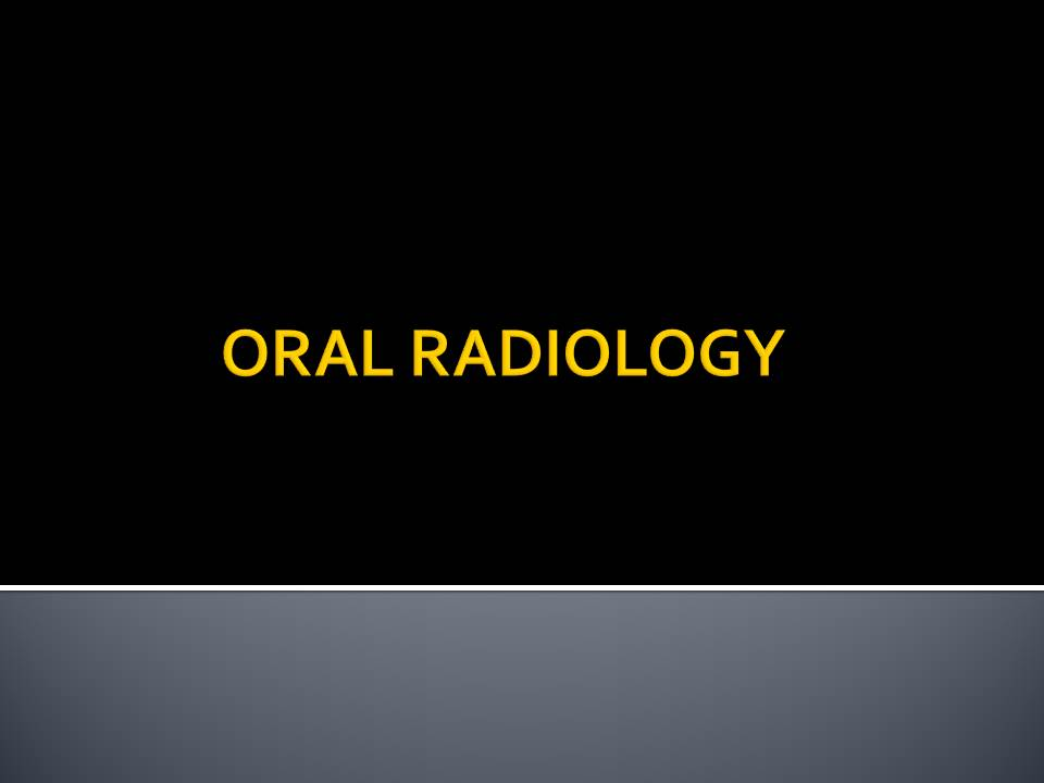 dentistry  oral radiology