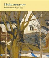 Maakunnan synty. Satakunnan historia V (1550-1750)