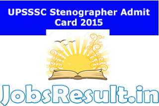 UPSSSC Stenographer Admit Card 2015