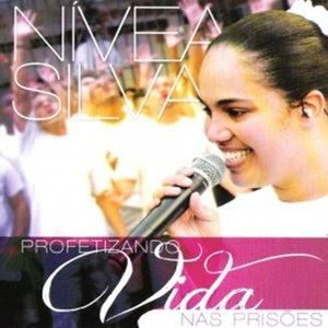 Nivea Silva - Profetizando Vidas Nas Prisões 2012