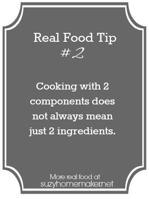 real food tip 2: ingredients vs components - suzyhomemaker.net