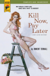 http://thepaperbackstash.blogspot.com/2007/11/kill-now-pay-later-by-robert-terrall.html