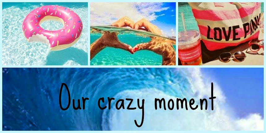 Our crazy moment