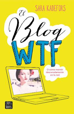 LIBRO - El blog WTF  Sara Kadefors (Destino - 16 Febrero 2016)  NOVELA JUVENIL | Edición papel & digital ebook kindle  Comprar en Amazon España