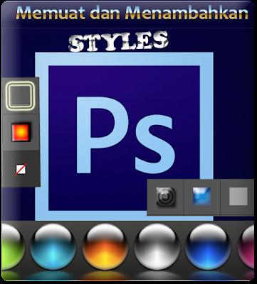 Memuat dan Menambahkan Styles pada Photoshop